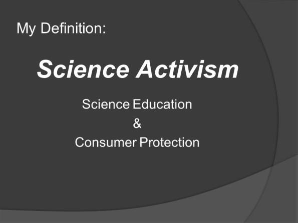 Science Activism - Science Education & Consumer Protection